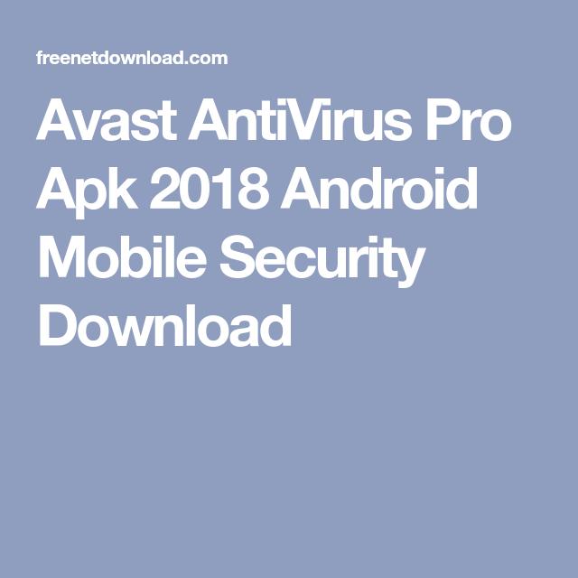 Avast pro apk latest version | Avast AntiVirus Pro Apk 2019
