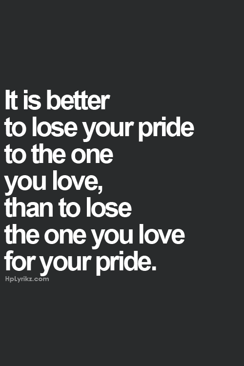 Post By Wssg On Truths Love Quotes Relationship Quotes Pride