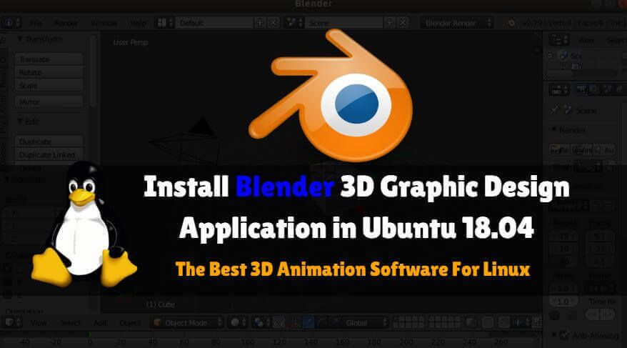 How To Install Blender 3d Graphic Design Application In Ubuntu 18 04 The Best 3d Animation Software For Linux 3d Animation Blender 3d Animation