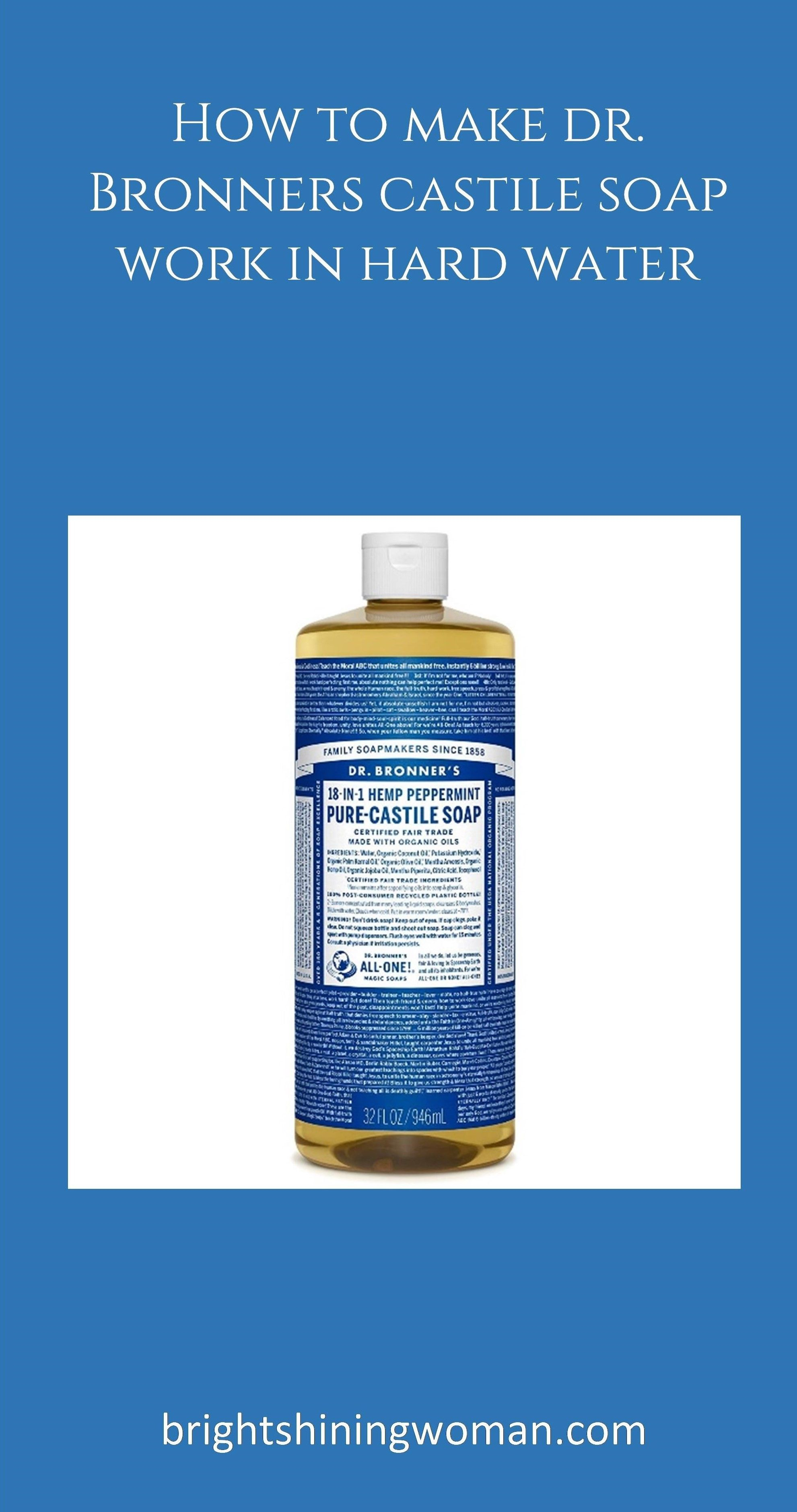 How To Make Dr Bronners Castile Soap Work In Hard Water How To
