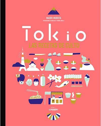 Tokio las recetas de culto libro en fnac cookbooks las recetas de culto libro en fnac solutioingenieria Gallery