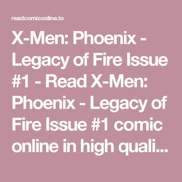 X Men Phoenix Legacy Of Fire Issue 1 Read X Men Phoenix Legacy Of Fire Issue 1 Comic Online In High Qu With Images X Men Comics Online Legacy