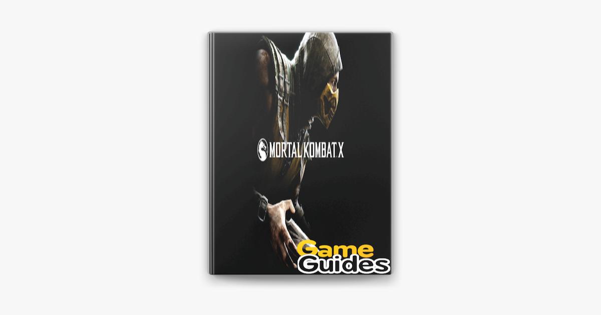 ?Mortal Kombat X Cheats & Strategy Guide & Tips & Tricks