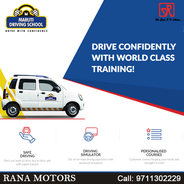 Maruti Driving School Drive Confidently With World Class Training Call 9711302229 Email Mds Ranamotors I Driving School Learn Car Driving Driving Class