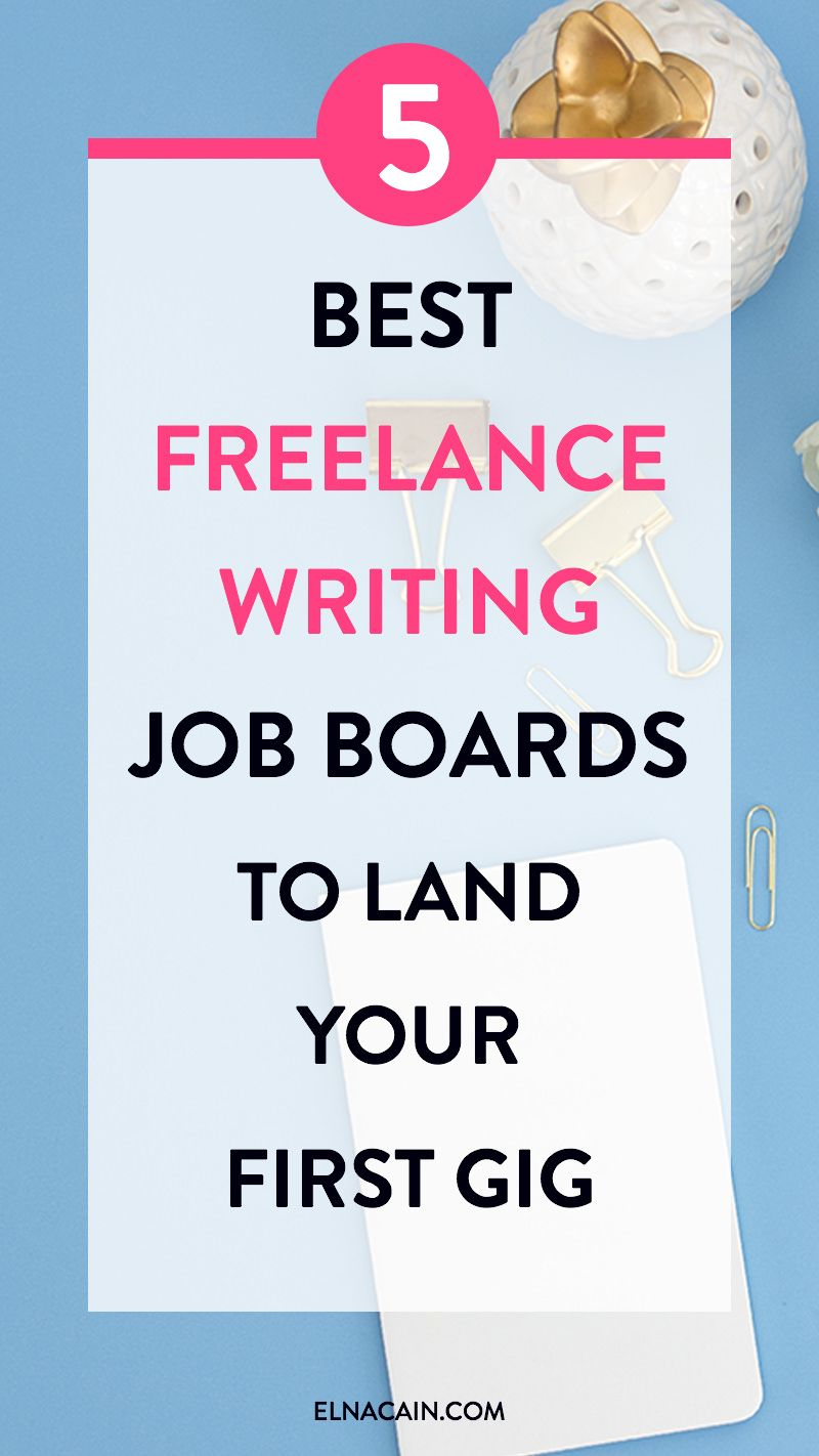 The 5 Best Job Boards For A New Freelance Writer Elna Cain Freelance Writing Jobs Writing Jobs Creative Writing Jobs