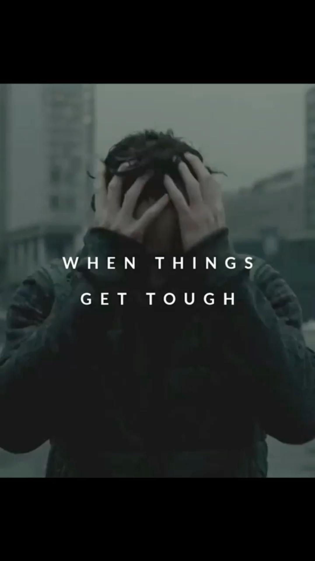 Things get tough