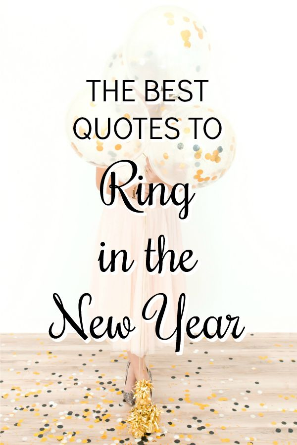 Quotes to Ring in the New Year | Inspirational, Bucket list quotes ...