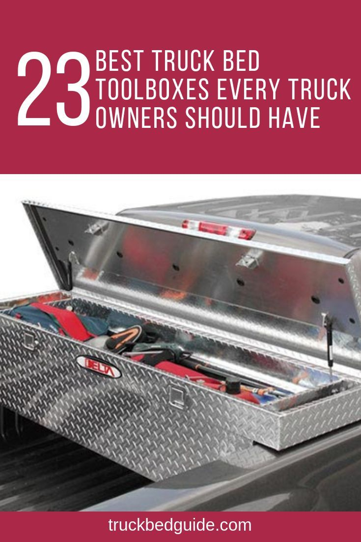 Top 23 Best Truck Bed Toolboxes Every Truck Owners Should