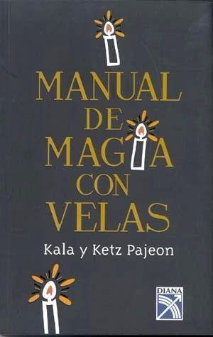 MANUAL DE MAGIA CON VELAS   KALA PAJEON  SIGMARLIBROS