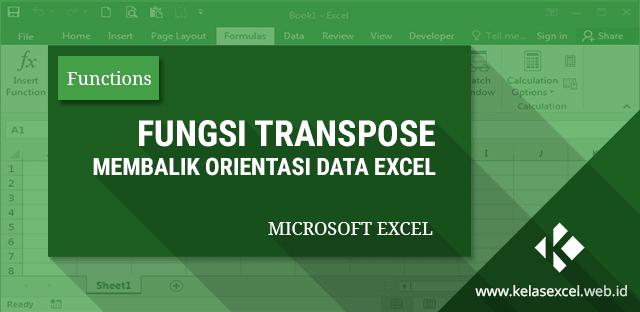 Rumus Transpose Excel Cara Mengubah Orientasi Data Dengan Fungsi Transpose Excel Microsoft Excel Belajar Microsoft