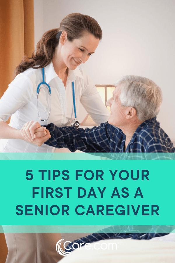 5 Expert Tips For First Day Success As A Senior Caregiver Senior Caregiver Health Care Assistant Caregiver