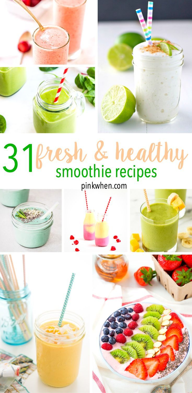 31 Fresh And Healthy Smoothie Recipes Healthy Smoothies Breakfast Drinks Healthy Best