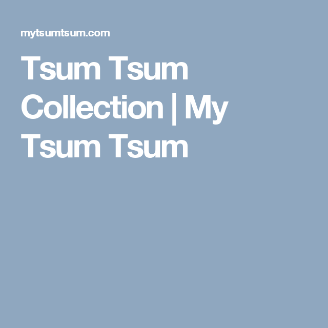 Tsum Tsum Collection   My Tsum Tsum