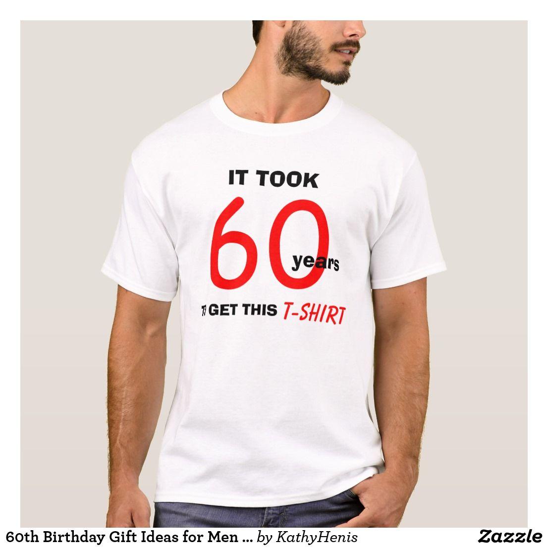 60th birthday gift ideas for men t shirt funny zazzle