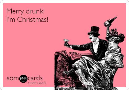 lol merry drunk im christmas - Drunk Christmas