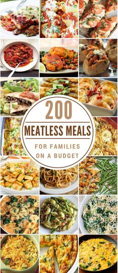 200 Meatless Meals For Families On A Budget Vegetarian Dinners Meals Meat Free Recipes