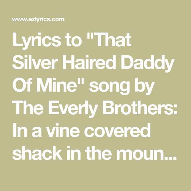 "Lyrics To ""That Silver Haired Daddy Of Mine"" Song By The"