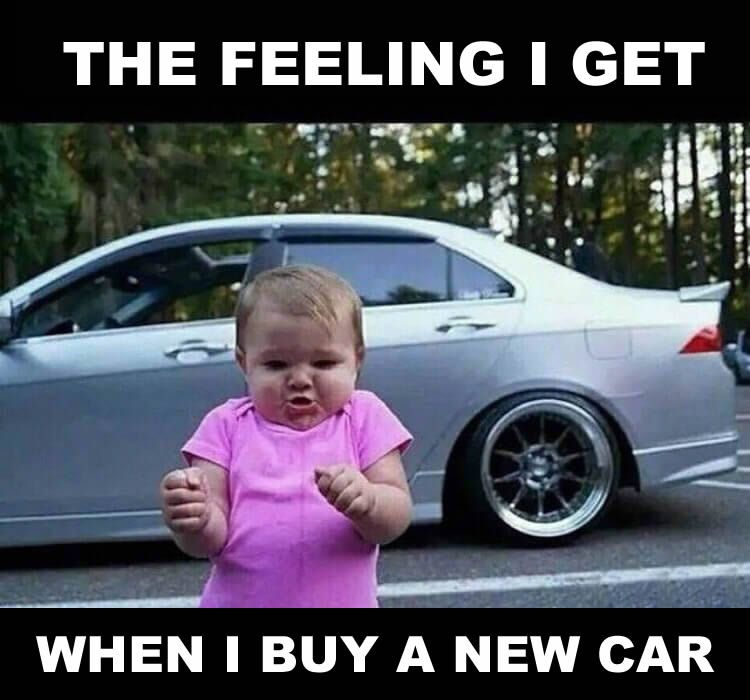 The Feeling I Get When I Buy A New Car