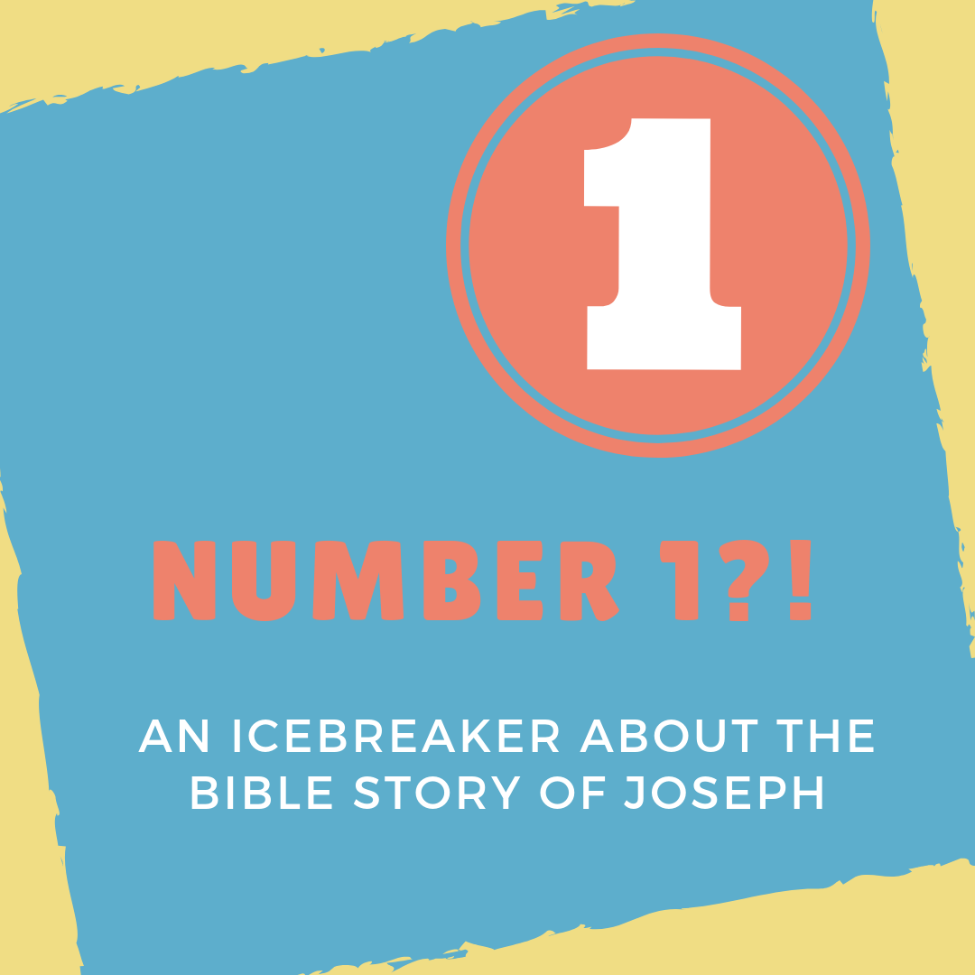 Number 1?! This is an Icebreaker about the Bible story of Joseph
