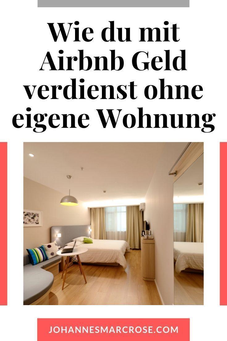 Wie Du Mit Airbnb Arbitrage Geld Verdienen Kannst Ohne Eigene Immobilien Besitzen In 2020 Geld Online Geld Verdienen Geld Verdienen
