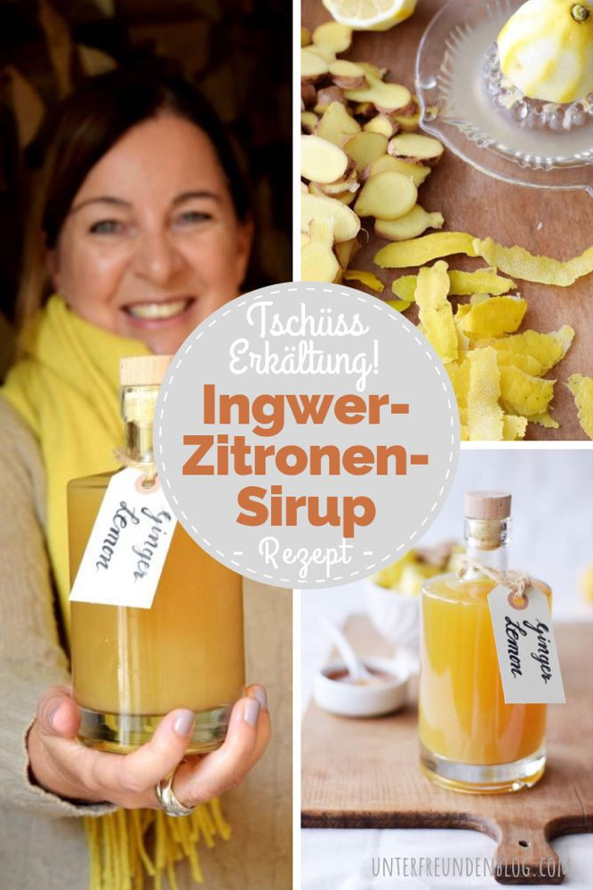 Meine natürliche Wunderwaffe für die fiese Erkältungszeit: Ingwer-Zitronen-Sirup, einfach selbstgemacht (ohne Thermomix und ohne Entsafter) #naturalism