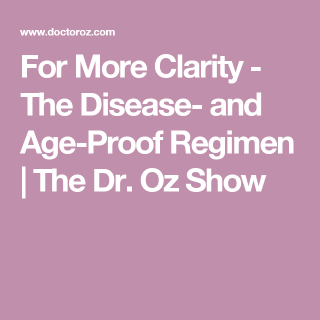 For More Clarity - The Disease- and Age-Proof Regimen | The Dr. Oz Show