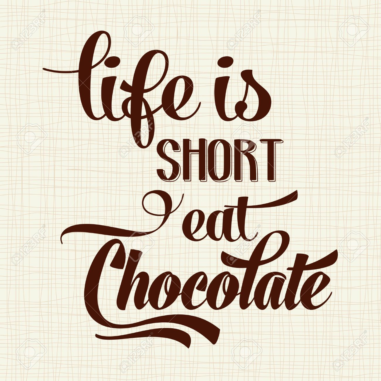 30013383-Life-is-short-eat-Chocolate-Quote-Typographic-Background ...