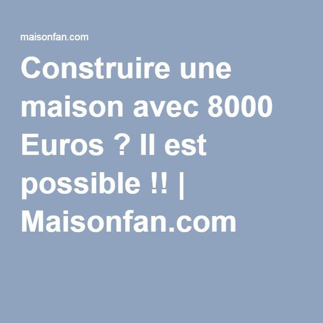 Construire Une Maison Avec  Euros  Il Est Possible