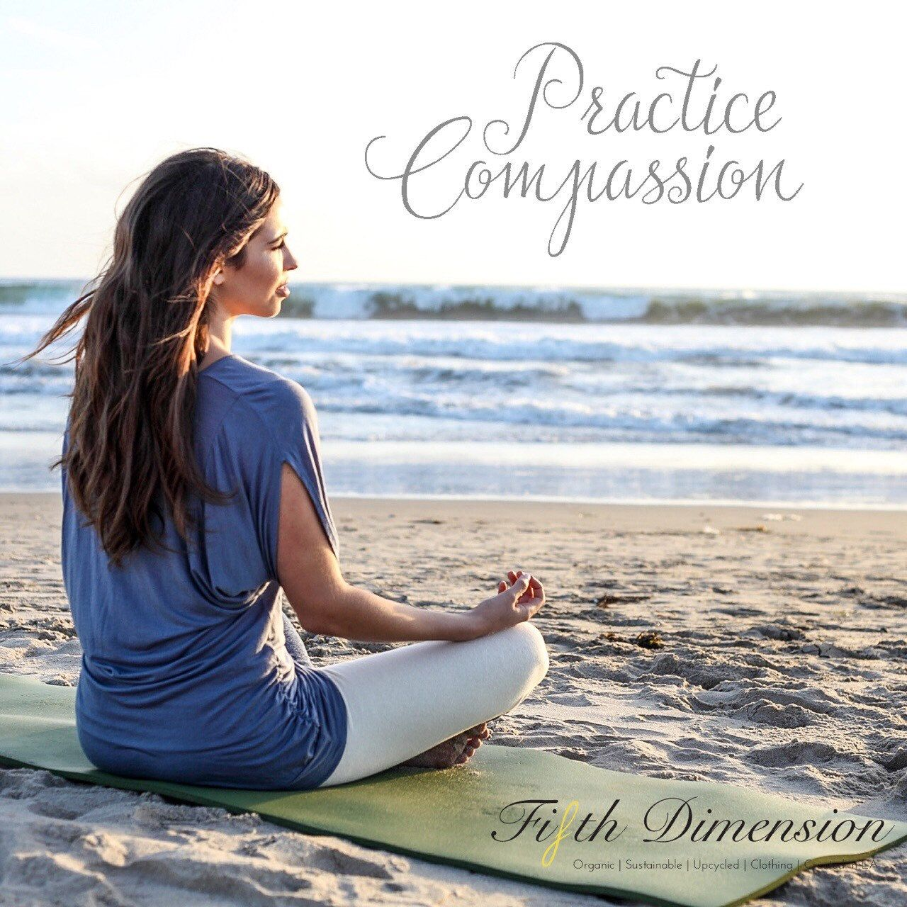 What are you doing today to practice #compassion?  By promoting #sustainability, #fairwages & #ecoconsciousness, Fifth Dimension Clothing shows compassion for our planet, for our workers and for our local economy.