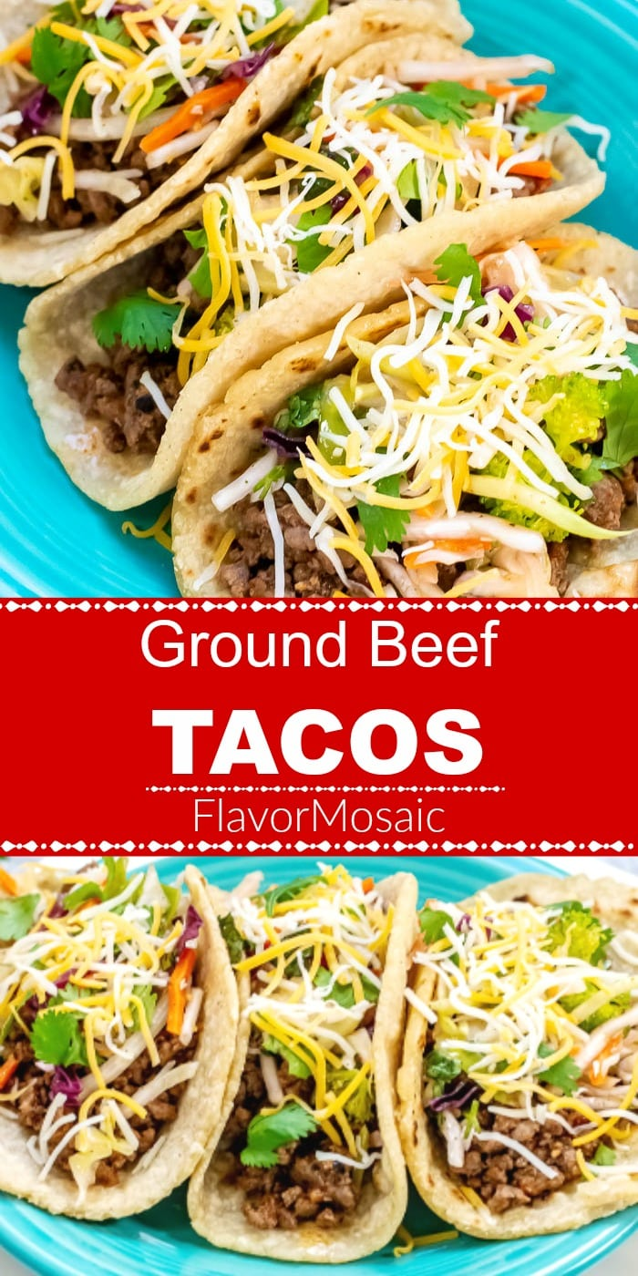 These Ground Beef Tacos, in soft corn tortillas, are so flavorful, delicious, and easy to make, you and your family will want every night to be Taco night!#Tacos #BeefTacos #GroundBeefTacos #MexicanFood #FlavorMosaic #groundbeeftacos