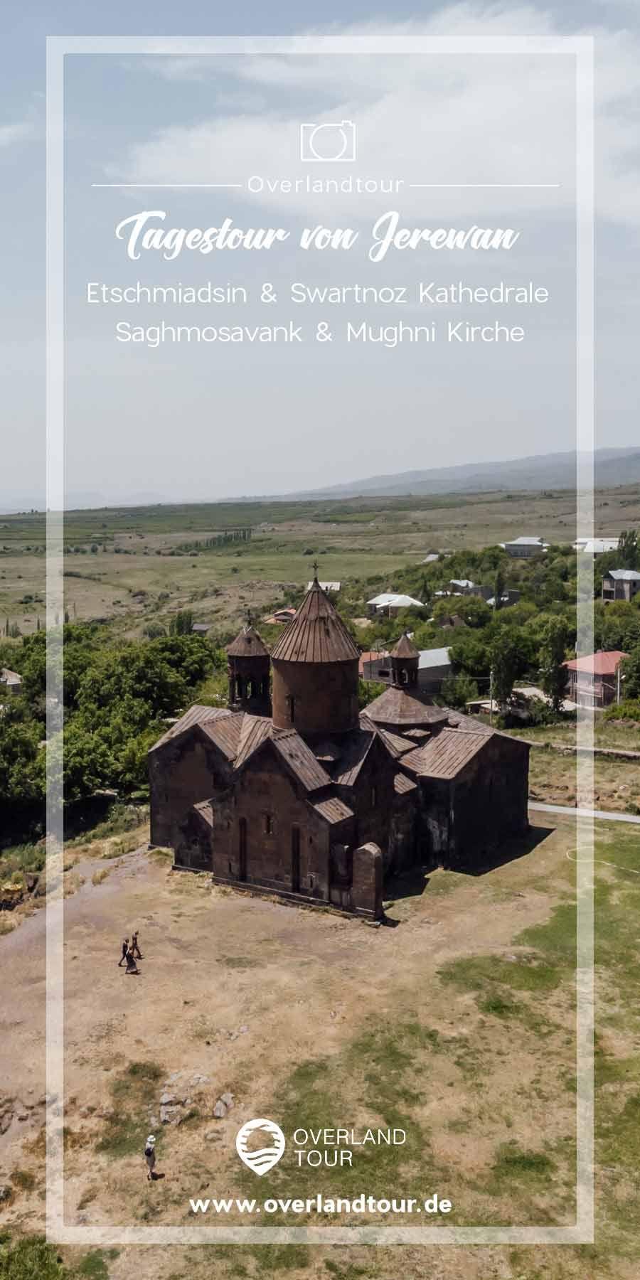 Etschmiadsin Saghmosavank Swartnoz Mughni Overlantour Reisen Weltreise Reise Hacks