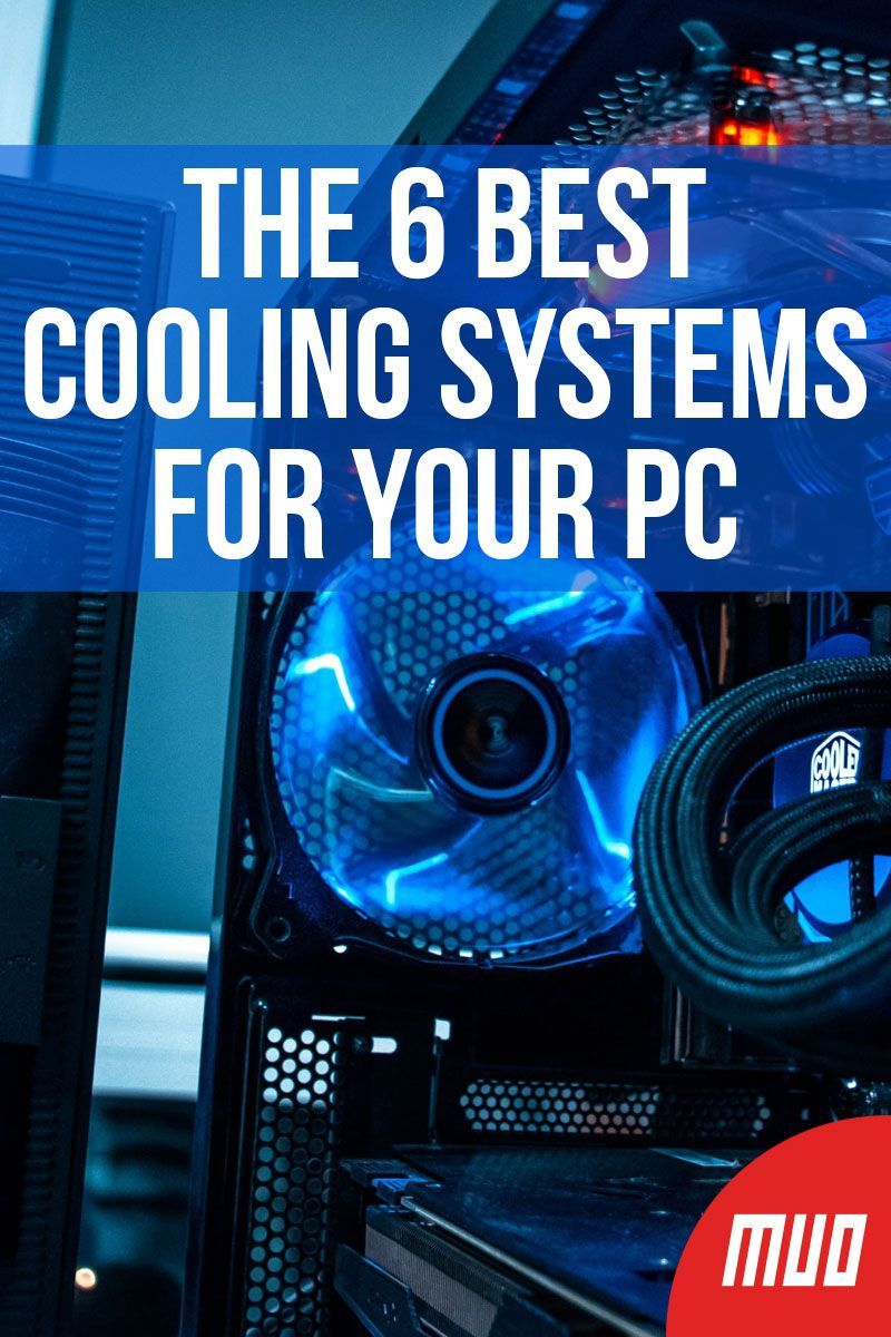 The 6 Best Cooling Systems For Your Pc Cooling System System Best