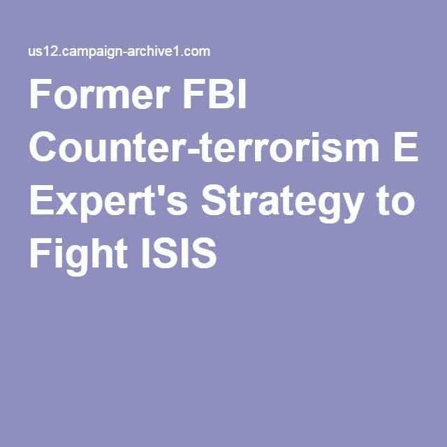 Former FBI Counter-terrorism Expert's Strategy to Fight ISIS