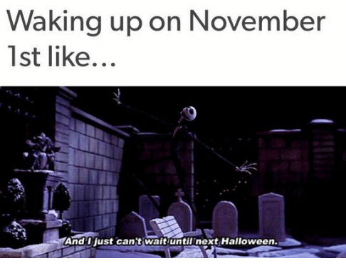 Ha Ha I Know It Isn T November 1st But Still Funny Halloweenmemes Memesabouthalloween Then Halloween Memes Halloween Funny Stupid Funny Memes