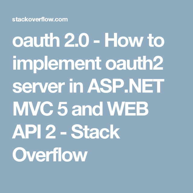 oauth 2 0 - How to implement oauth2 server in ASP NET MVC 5