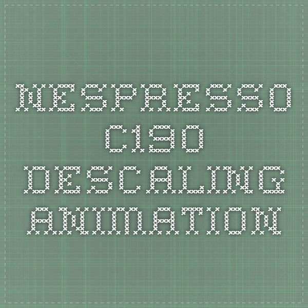 Nespresso C190 Descaling Animation Cleaning Tips Pinterest