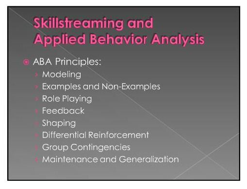 Skillstreaming and Applied Behavior Analysis  this is why we use - what is behavior analysis examples
