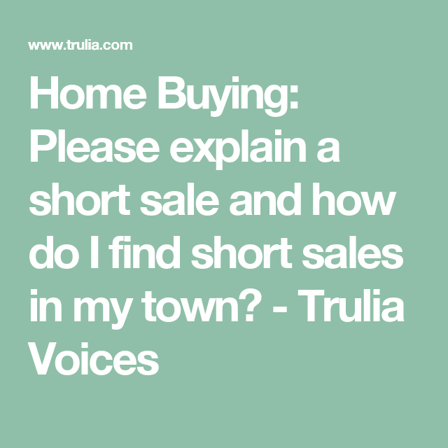 Trulia Real Estate Listings Homes For Sale Housing Data: Home Buying: Please Explain A Short Sale And How Do I Find