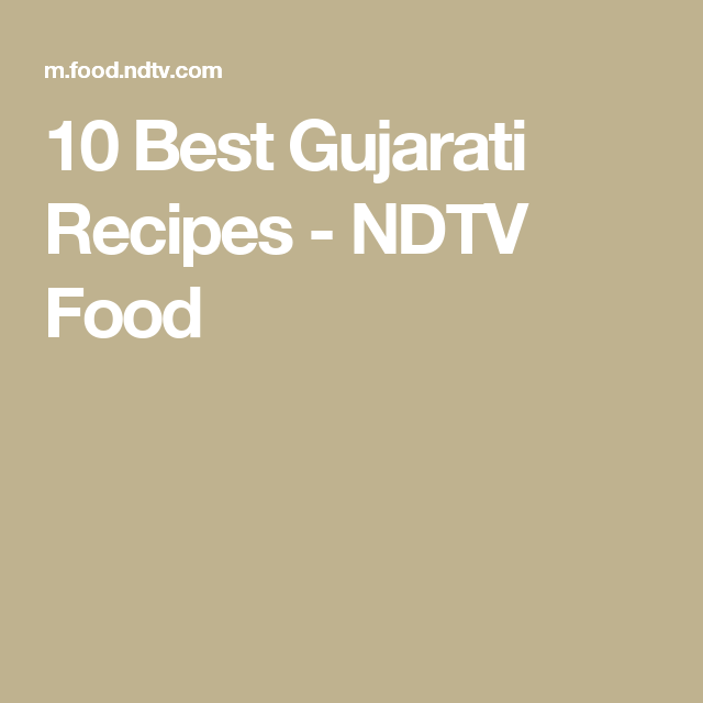 10 best gujarati recipes ndtv food indian cooking pinterest the rich redolent dishes steeped in traditions have evolved through many generations here are our 10 best kashmiri recipes forumfinder Choice Image