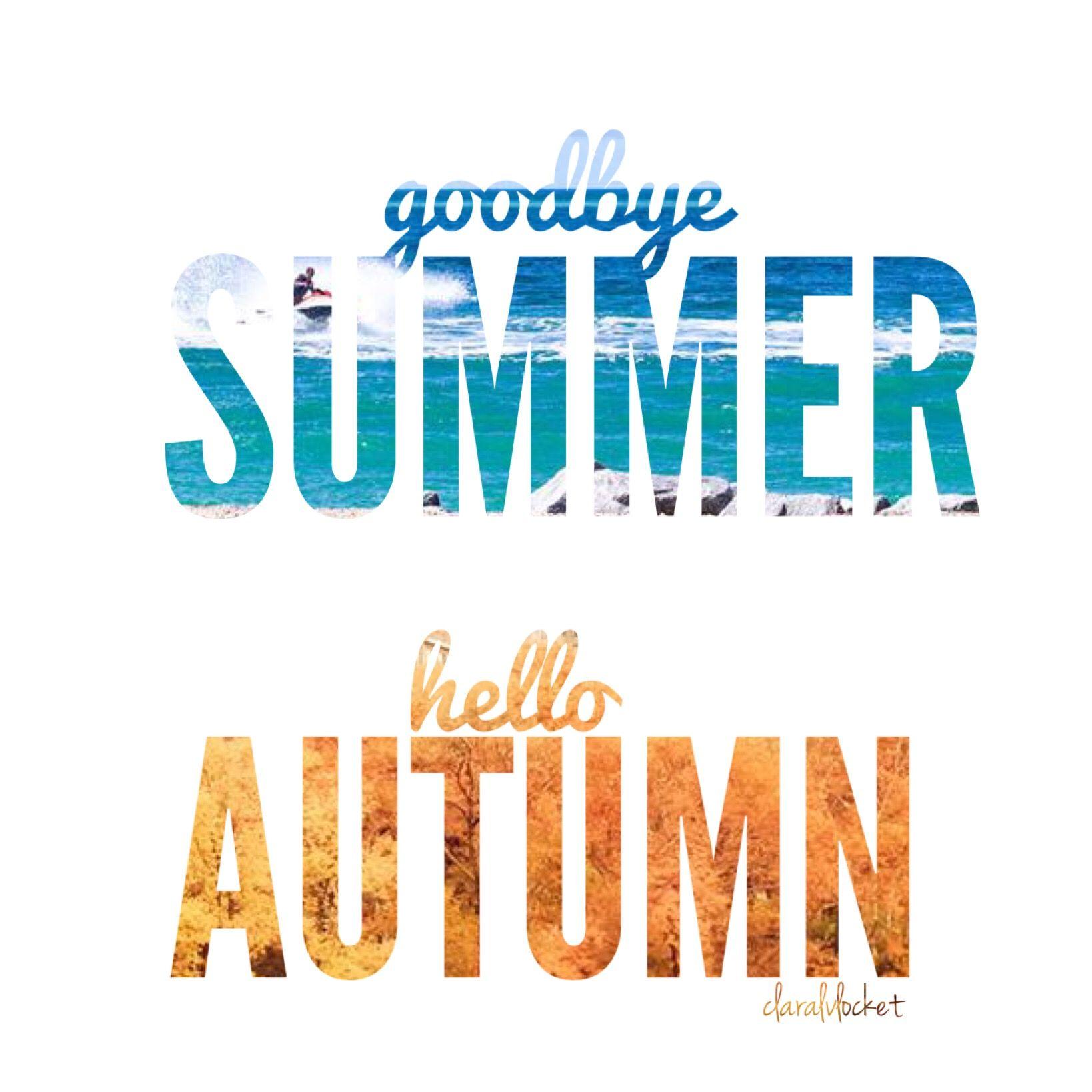 Goodbye Summer Hello Autumn Goodbye Summer Hello Fall #goodbyesummer #quote