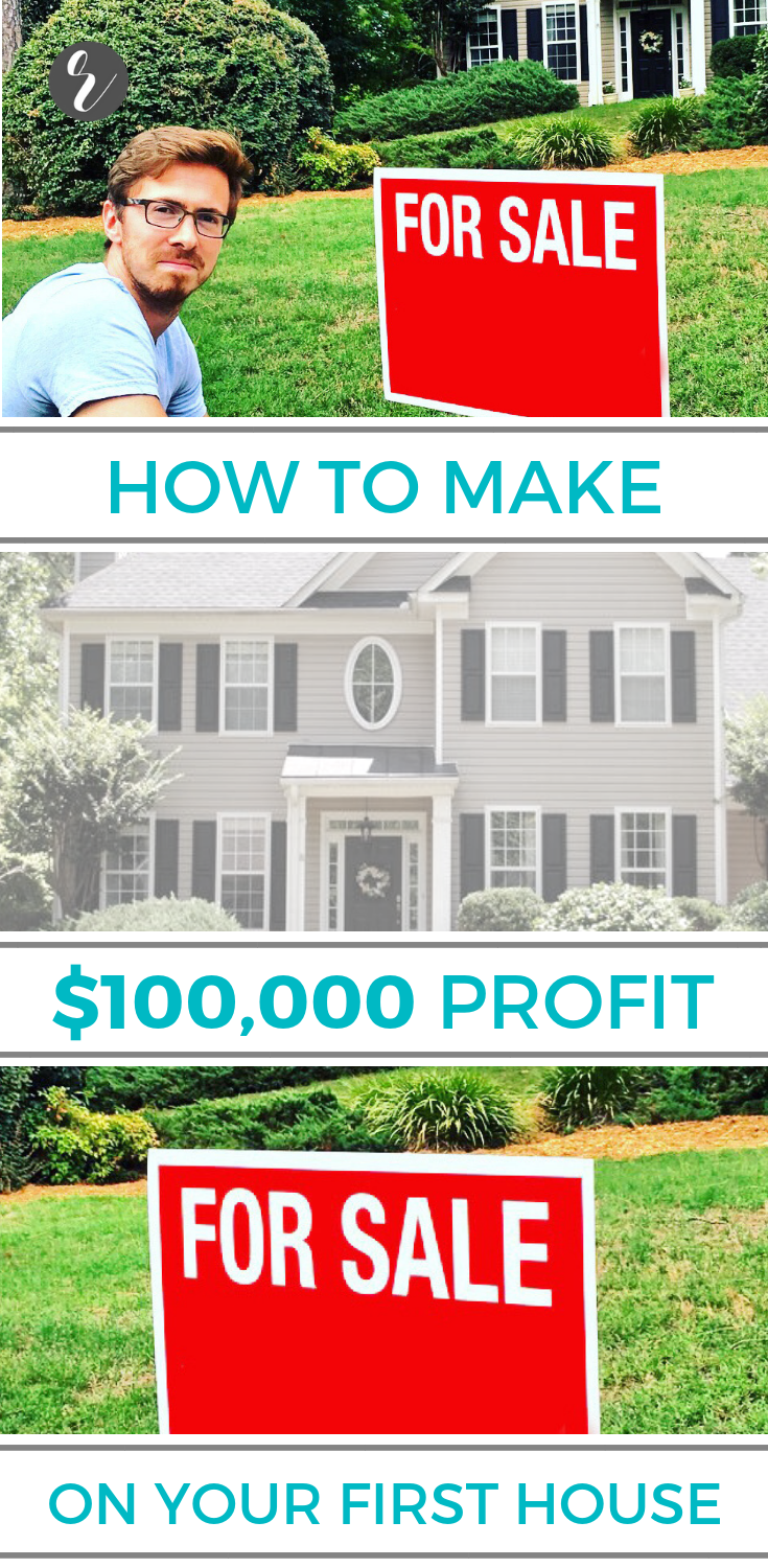 How To Make 100 000 Profit On The Sale Of Your First Home Diy Roi Real Estate Strategy New Homeowner Residential Contractor Selling Real Estate