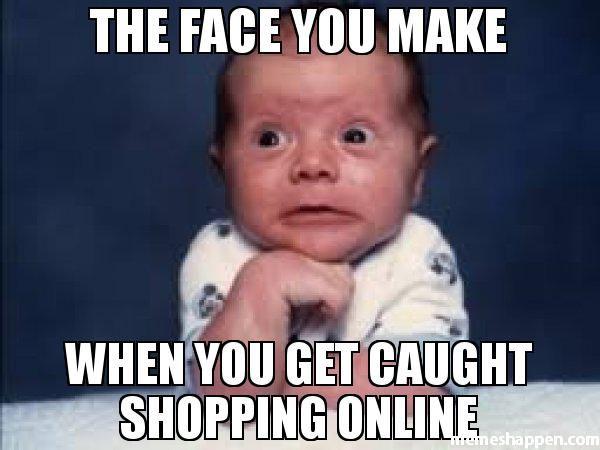 The Face You Make When You Get Caught Shopping Online Meme 33774 Jpg 600 450 Lularoe Meme Funny Halloween Memes Halloween Memes