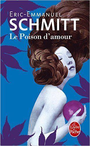 Amazon Fr Le Poison D Amour Eric Emmanuel Schmitt