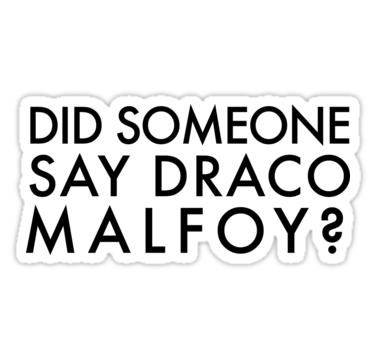 Did Someone Say Draco Malfoy Sticker By Gberkenfeld16 Draco Malfoy Harry Potter Stickers Draco