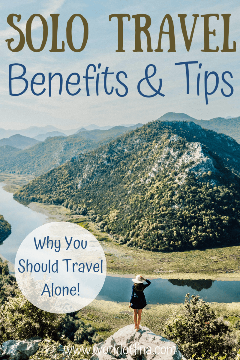 Solo Travel Benefits & Tips for the First Trip Alone - World of Lina