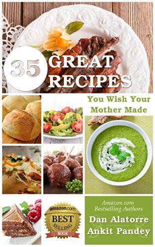 35 Great Recipes You Wish Your Mother Made.  It's ALL in here, 35 of our BEST:  == Quick and easy, tasty treats. ==Elaborate fine dining recipes. == Oriental, French, Italian, Mexican and Latin American Favourites. ==Simple healthy salsa, amazing meatballs, perfect pizza and unique family treasures, you'll fall in love with! == Kids' favourite Cakes and Cookies too!