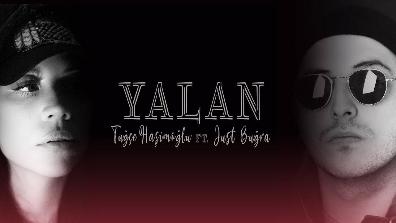 Tugce Hasimoglu Ft Just Bugra Yalan Lyric Video Itunes Youtube Muzik