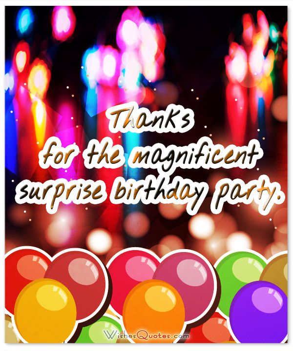 Thanks For The Magnificent Surprise Birthday Party Birthday Surprise Party Thanks For Birthday Wishes Thank You Messages
