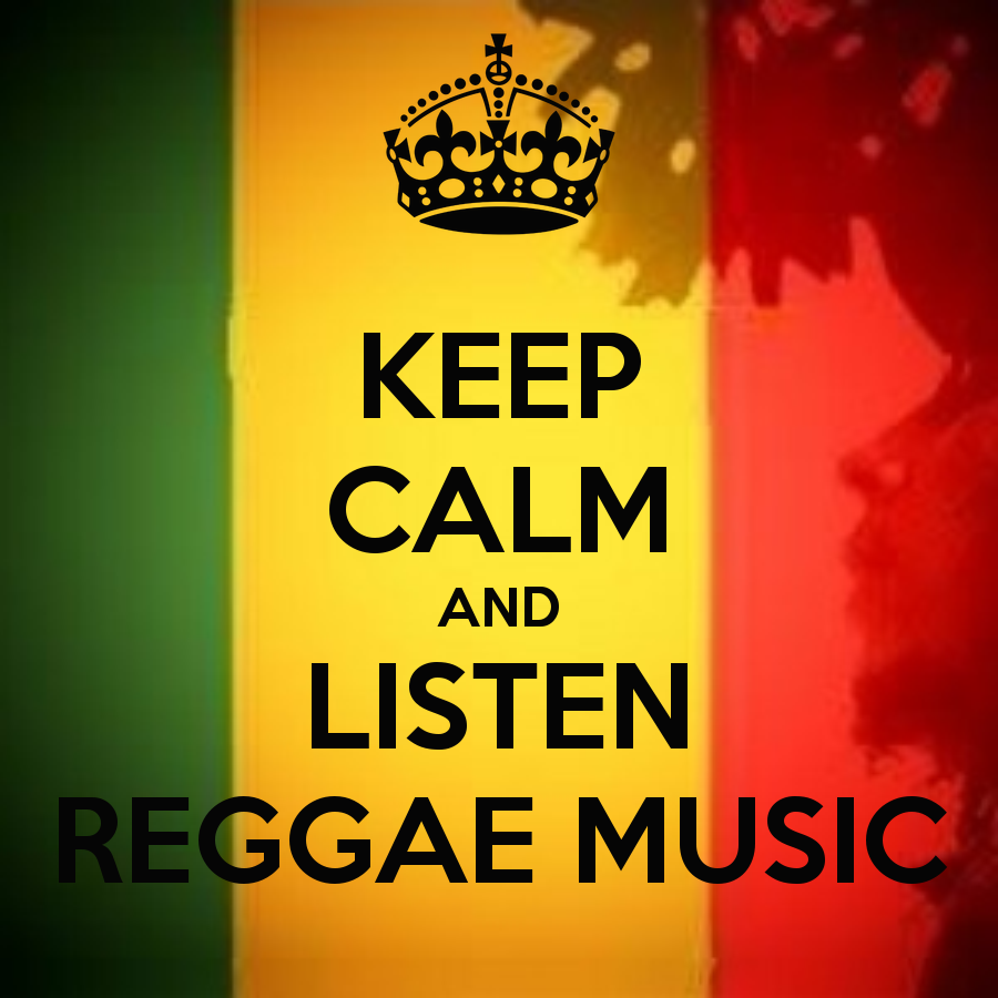 KEEP CALM AND LISTEN REGGAE MUSIC - KEEP CALM AND CARRY ON Image ...