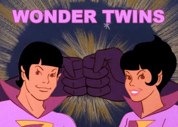The Wonder Twins!!!